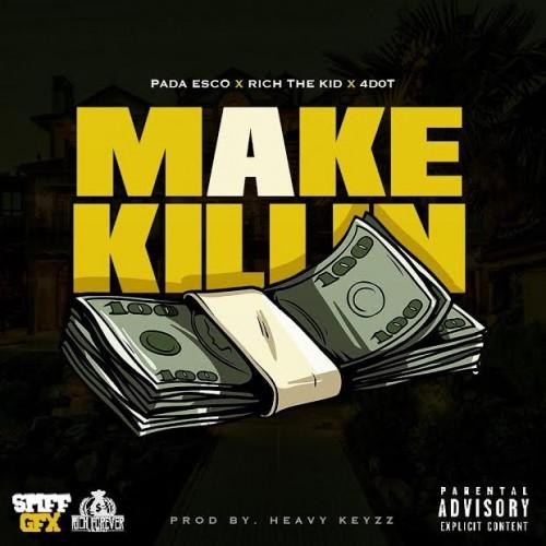 New Music: Pada Esco ft. Rich The Kid & 4Dot – Make A Killin
