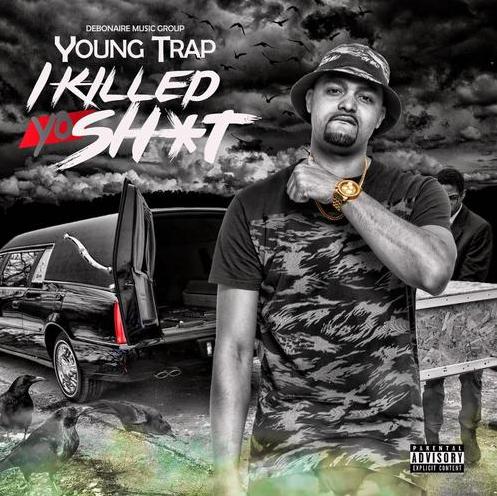 Mixtape: Young Trap – I Killed Yo Shit