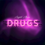 New Music: August Alsina – Drugs