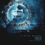 New Music: Lloyd Banks – Toxic