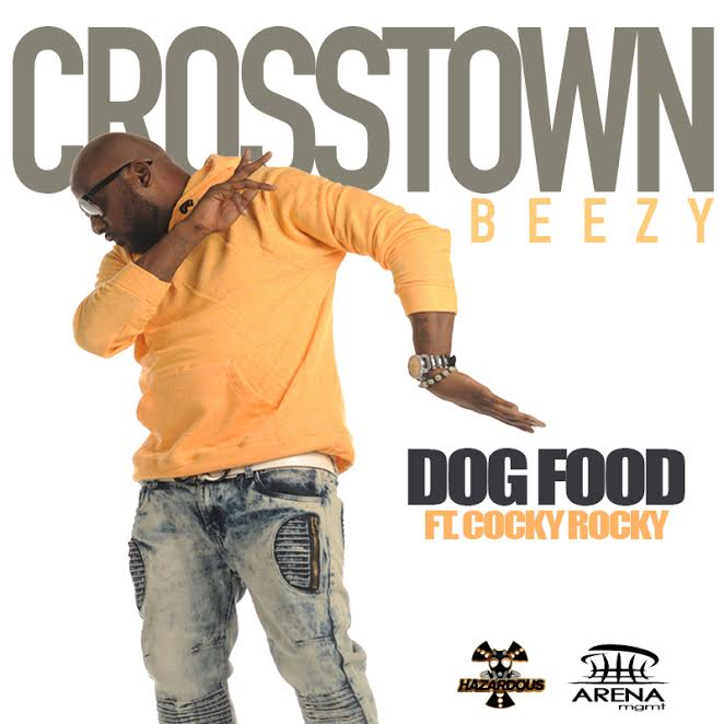 New Music: Crosstown Beezy ft. Cocky Rocky – Dog Food