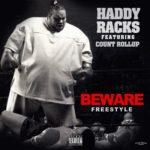 New Music: Haddy Racks – Beware (Freestlye)