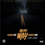 New Music: BLKHRTD Hef & BLKHRTD Milt – On My Way (Ft. Tory Lanez)