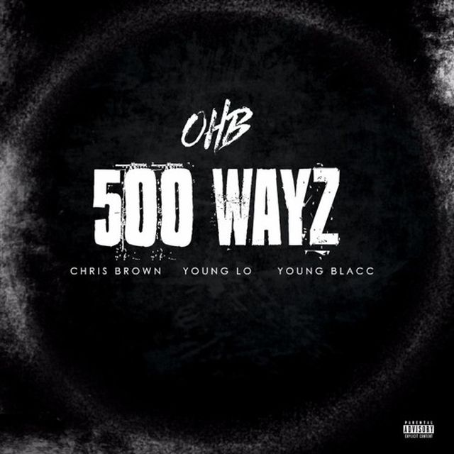 New Music: Chris Brown – 500 Wayz (Ft. Young Lo & Young Blacc)