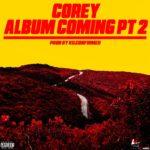 New Music: Corey Lee – Corey Album Coming Part 2