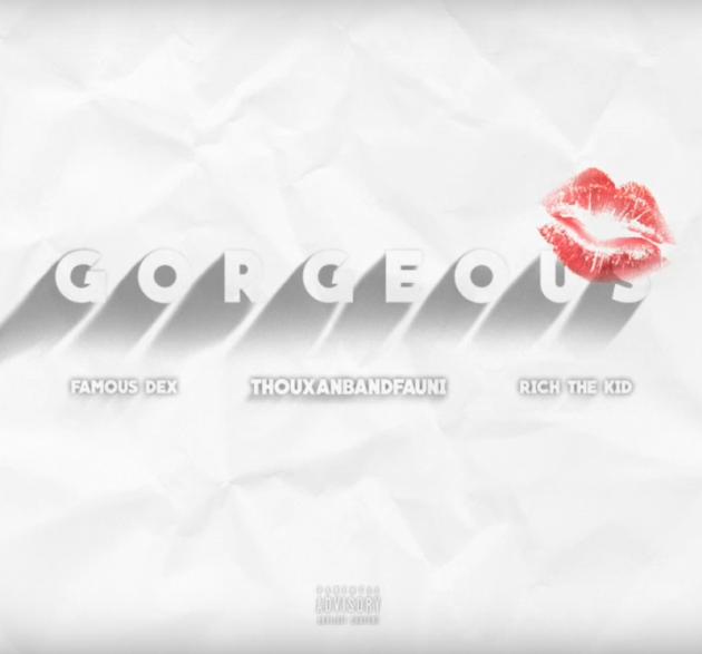 New Music: Rich The Kid x Famous Dex x ThouxanbanFauni – Gorgeous (Remix)