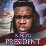 Mixtape: King YC – King YC For President