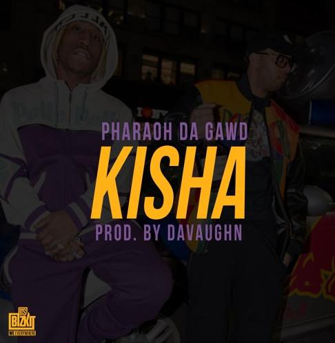 New Music: Pharaoh Da Gawd – Kisha