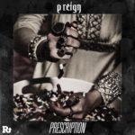 New Music: P Reign – Prescription (Freestyle)