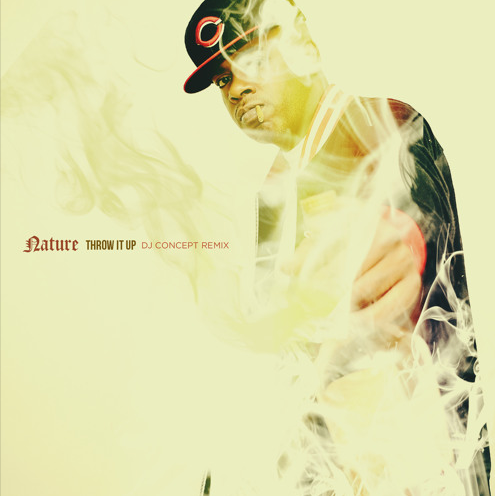 New Music: Nature – Throw It Up (DJ Concept Remix)