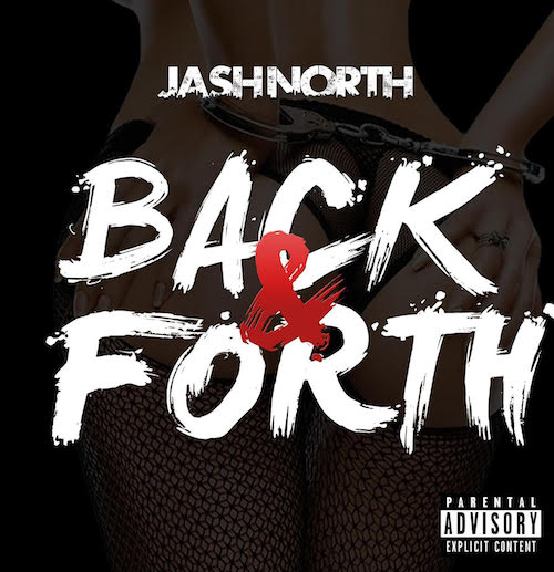 New Music: Jash North – Back & Forth