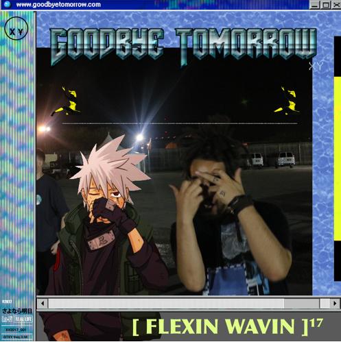 New Music: Goodbye Tomorrow – Flexin Wavin