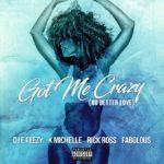 Video: DJ E-Feezy ft. K. Michelle, Rick Ross & Fabolous – Got Me Crazy (No Better Love)