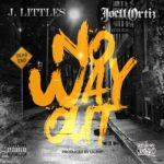 Video: J Littles ft. Joell Ortiz – No Way Out