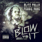 Slicc Pulla & Feddie Mane Ft. Juliano – Blow It