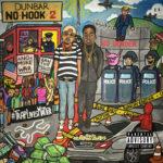"New Mixtape: Dunbar – ""No Hook 2"""