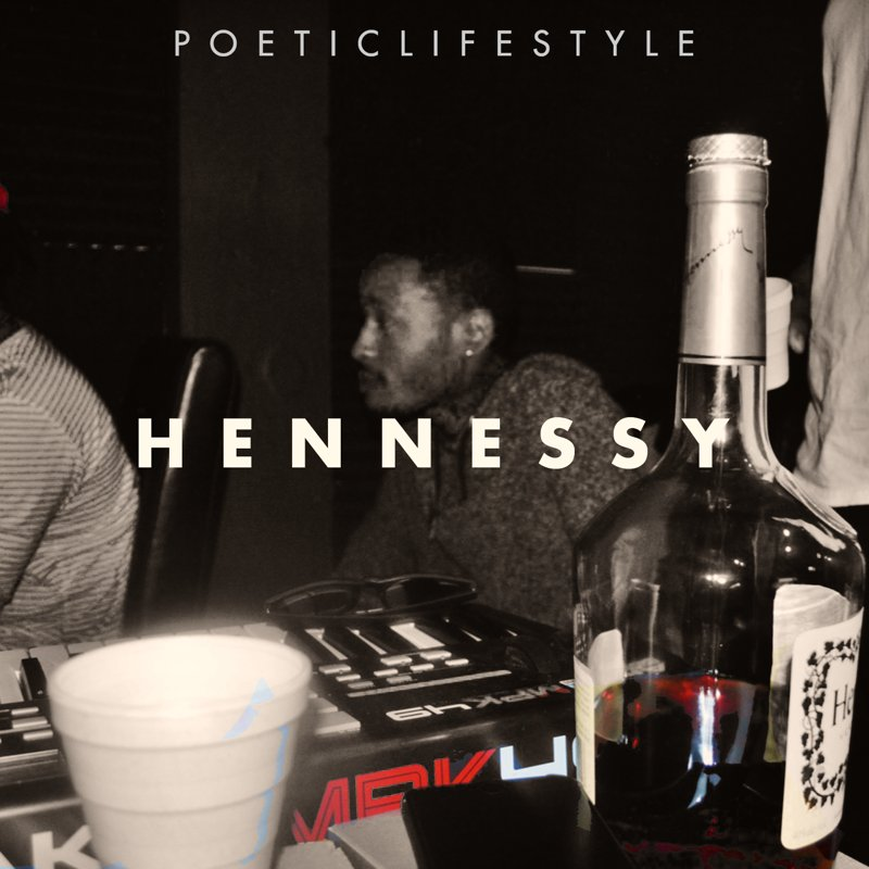 "New Music: Poeticlifestyle – ""Hennessey"""