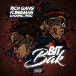 "New Music: Rich Gang (Young Thug x Birdman) – ""Bit Back"""