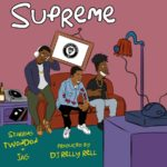 "New Music: TwonDon – ""Supreme"" (Feat. JAG)"