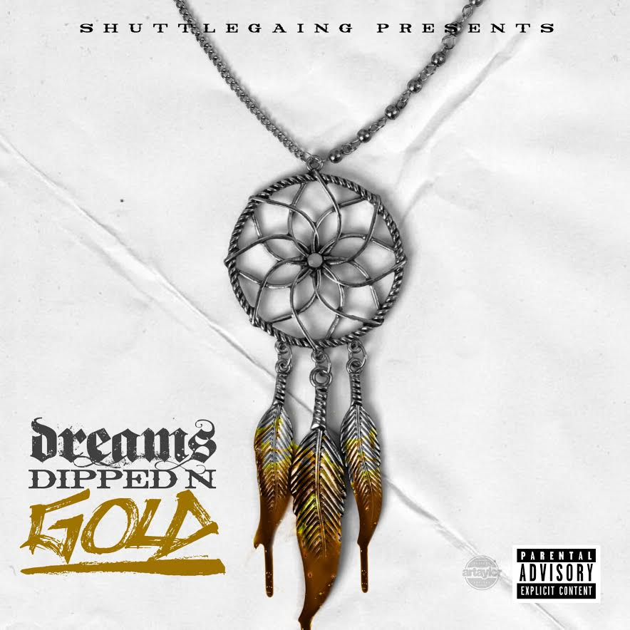 """Mixtape: Shuttle Gaing Entertainment & Yng Rell """"Dreams Dipped In Gold"""""""