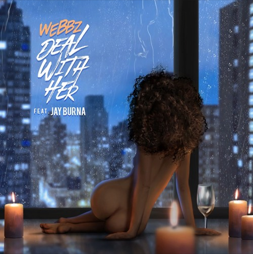"""New Music: Webbz – """"Deal With Her"""" (Feat. Jay Burna)"""