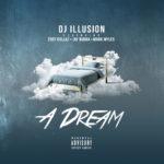 New Music: DJ Illusion ft. Zoey Dollaz, Jay Burna & Mark Myles – A Dream