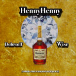 New Music: Dolowolf ft. Wise – Henny Henny