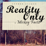 New Music: Cypher Clique ft. Mickey Factz – Reality Only (Prod. James Major)