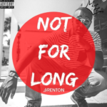 New Music: Brenton – Not For Long