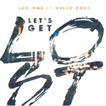 New Music: Lex One ft. Hellz Poet – Let's Get Lost