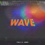 New Music: Pablo El Chapo – Wave