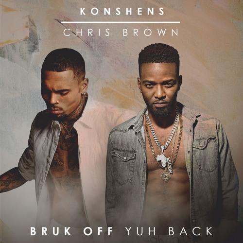 New Music: Konshens ft. Chris Brown – Bruk Off Yuh Back