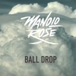 Video: Manolo Rose – Ball Drop