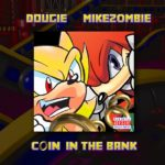 New Music: Dougie F & Mike Zombie – Coin In The Bank