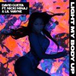 "New Music: David Guetta – ""Light My Body Up"" (Feat. Lil Wayne & Nicki Minaj)"