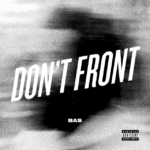 "New Music: Bas – ""Don't Front"""