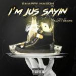 Video: Snappy Mason – I'm Jus Sayin