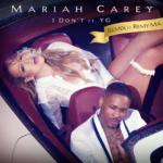 "New Music: Mariah Carey Ft. YG & Remy Ma – ""I Don't"" (Remix)"