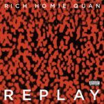 "New Music: Rich Homie Quan – ""Replay"""