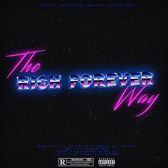 "New Mixtape: Rich The Kid – ""The Rich Forever Way"""