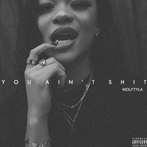 New Music: Wolftyla – You Ain't Shit