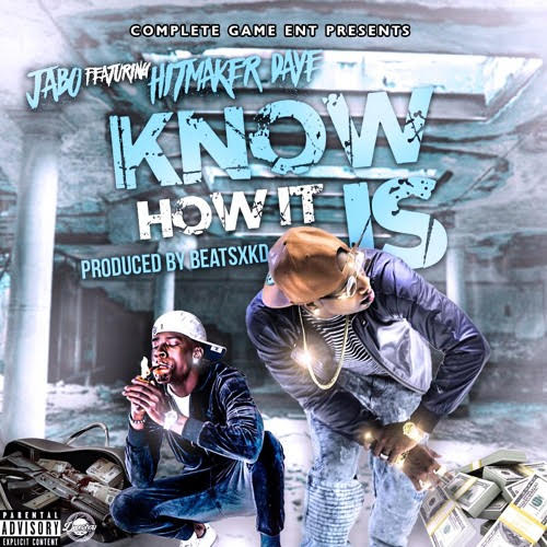 New Music: Jabo ft. Hitmaker D-Aye – Know How It Is