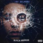 EP: Jay Delmore – Black Mirror