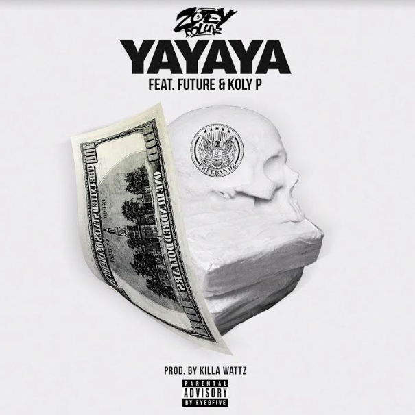 """New Music: Zoey Dollaz – """"YAYAYA"""" (Ft. Future & Koly P)"""