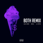 "New Music: Gucci Mane x Drake x Lil Wayne – ""Both"" (Remix)"