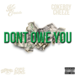 New Music: Kid Exquisite ft. CokeBoy Cheeze – 'Dont Owe You'