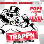 """New Music: Pope Junior x Level Dinero – """"Trappn"""""""