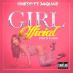 New Music: Cherp ft. Jaquáe – Girl Official