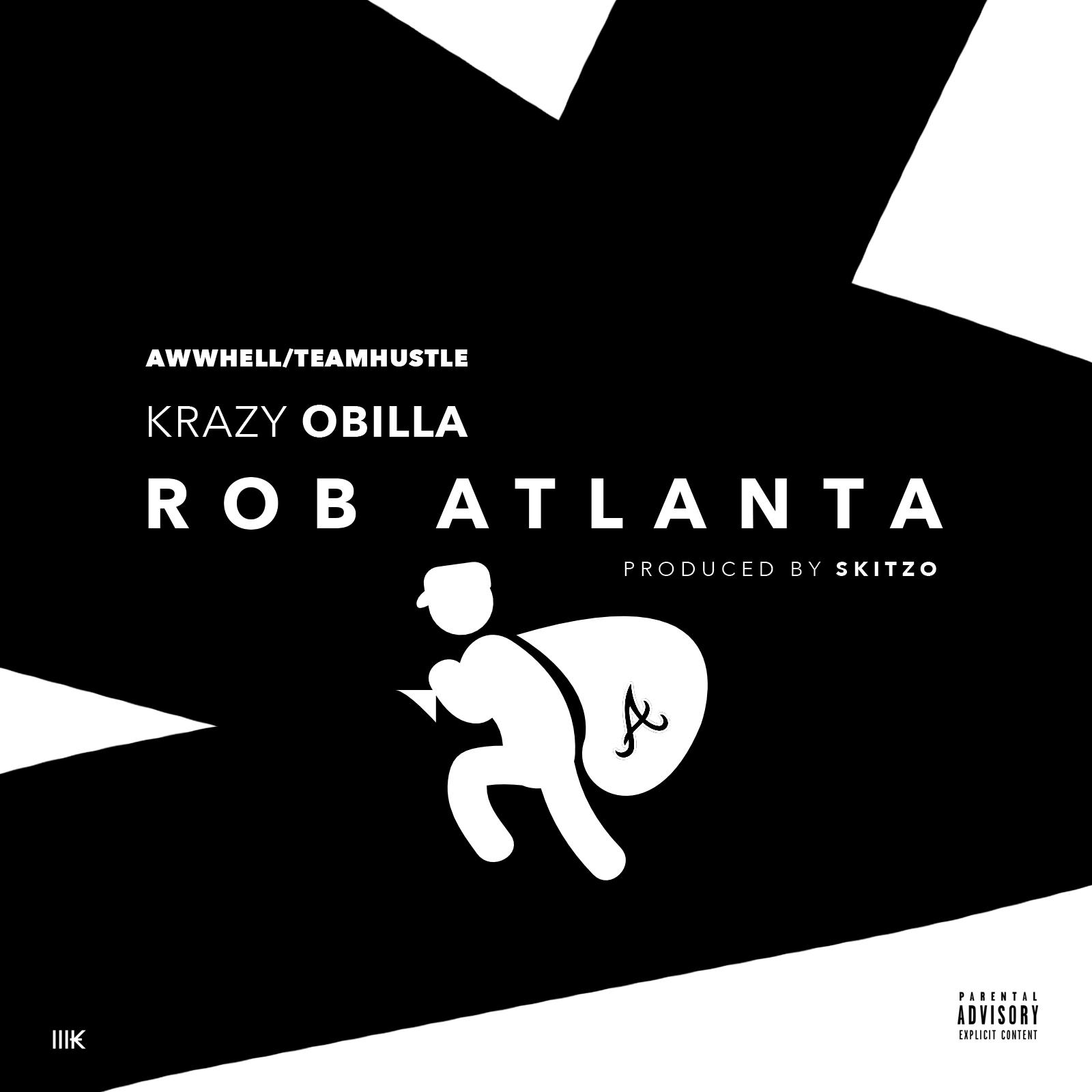 New Music: Krazy Obilla – Rob Atlanta