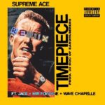 "New Music: Supreme Ace – ""Timepiece Remix"" (Feat. Jace, Mir Fontane & Wave Chapelle)"